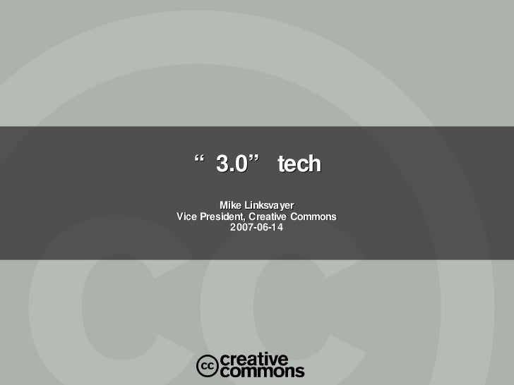 "Creative Commons ""3.0"" Tech 2007-06-14"