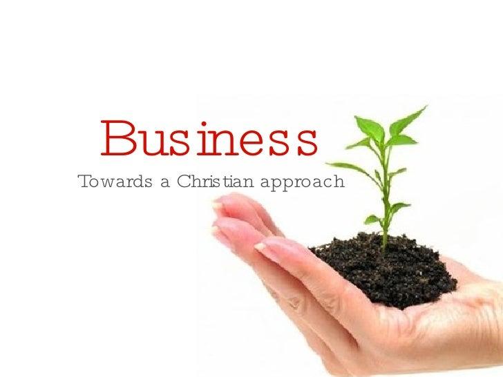 Business Towards a Christian approach