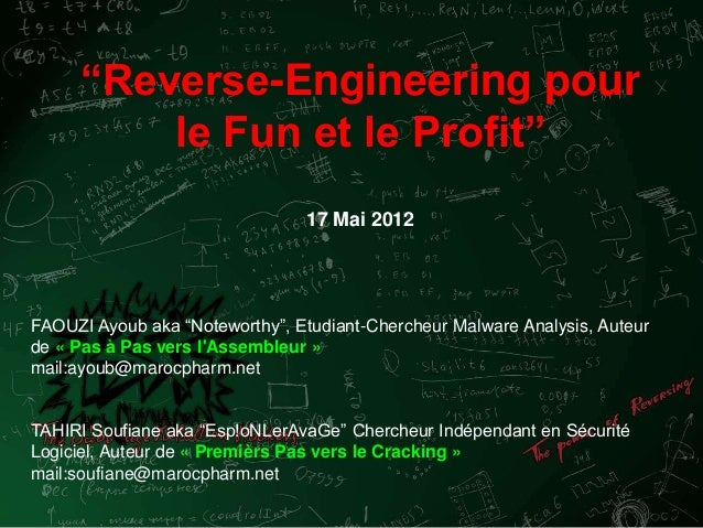 """Reverse-Engineering pour le Fun et le Profit"" 17 Mai 2012 FAOUZI Ayoub aka ""Noteworthy"", Etudiant-Chercheur Malware Analy..."