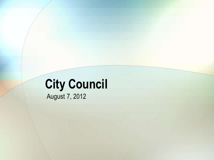 City CouncilAugust 7, 2012