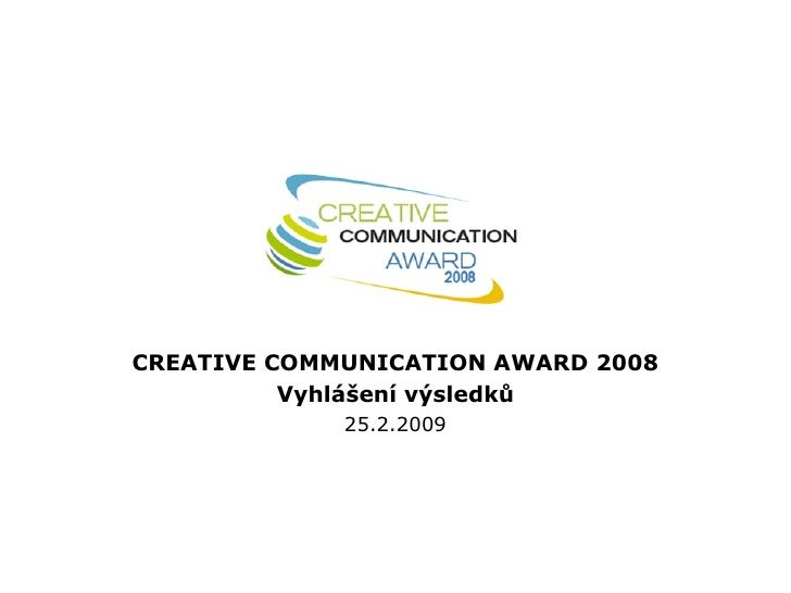 CREATIVE COMMUNICATION AWARD 2008 - Vyhlášení výsledků
