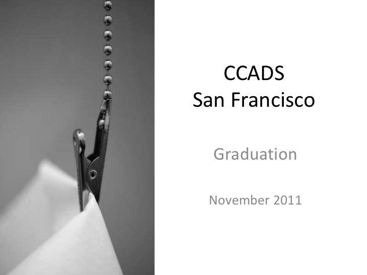 CCADS San Francisco Graduation Nov 2011