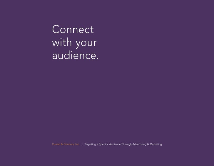 Connect with your audience.     Curran & Connors, Inc. :: Targeting a Specific Audience Through Advertising & Marketing
