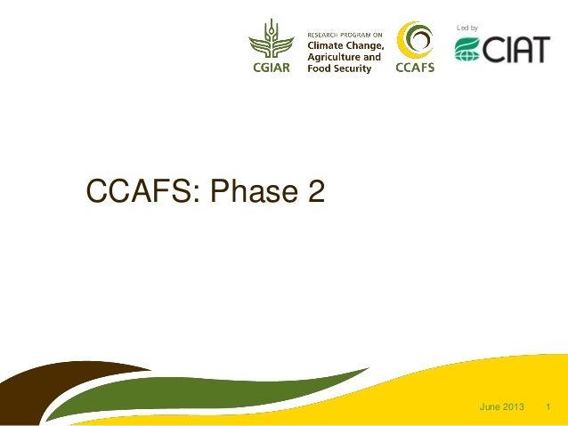 1Led byCCAFS: Phase 2June 2013