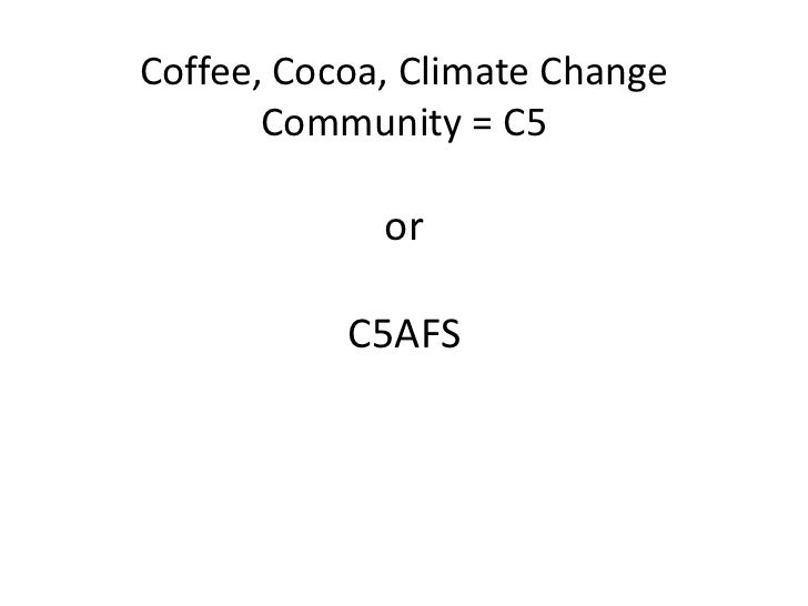 Coffee, Cocoa, Climate Change Community = C5
