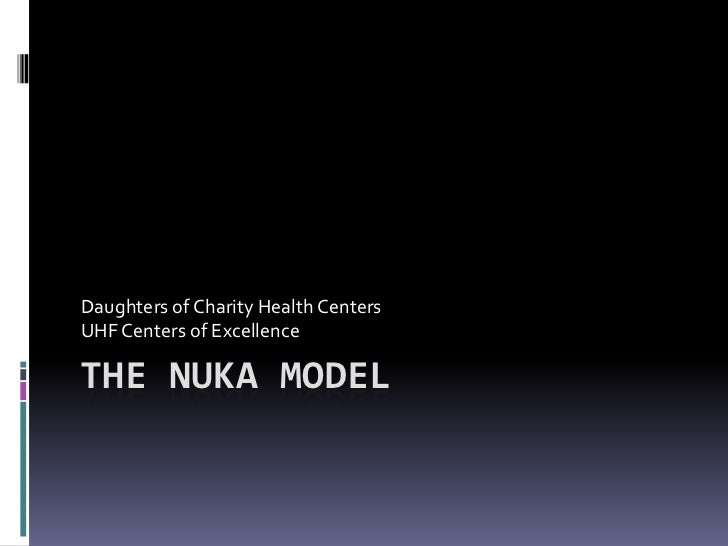 The Nuka Model<br />Daughters of Charity Health Centers<br />UHF Centers of Excellence<br />