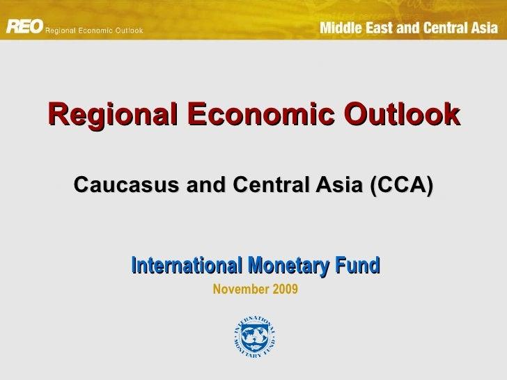 Regional Economic Outlook     Caucasus and Central Asia (CCA)   International Monetary Fund November 2009