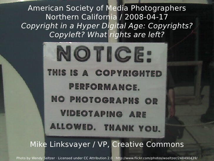 American Society of Media Photographers Northern California / 2008-04-17 Copyright in a Hyper Digital Age: Copyrights? Cop...