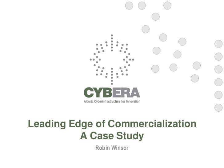 Cybera - Leading Edge of Commercialization- A Case Study- CCAT2010