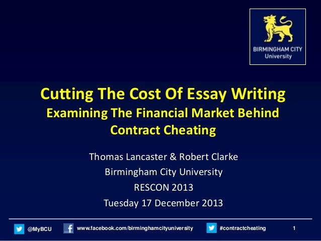 Cutting The Cost Of Custom Essay Writing – Examining The Financial Market Behind Contract Cheating - Birmingham City University - RESCON 2013