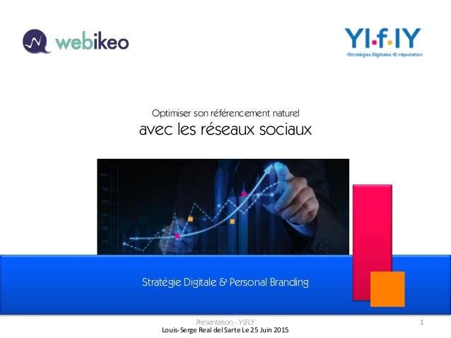 1Presentation - YLFLY Optimiser son référencement naturel avec les réseaux sociaux Stratégie Digitale & Personal Branding ...
