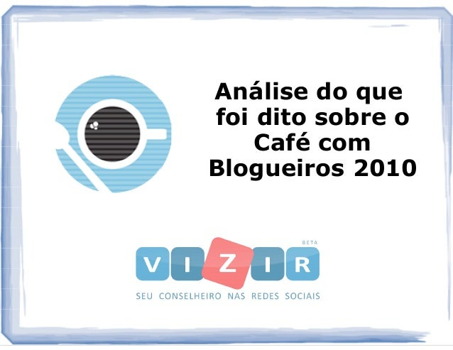 Análise do que foi dito sobre o Café com Blogueiros 2010