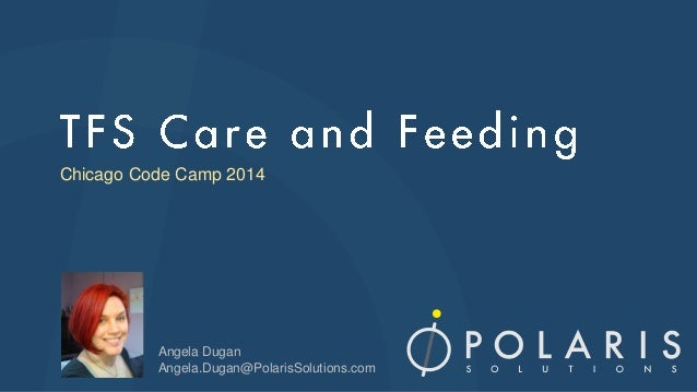 Chicago Code Camp 2014 Angela Dugan Angela.Dugan@PolarisSolutions.com