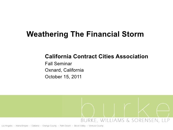 Weathering The Financial Storm California Contract Cities Association  Fall Seminar Oxnard, California October 15, 2011