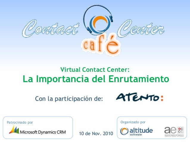 Contact Centers Virtuales: La Importancia del Routing Organizado porPatrocinado por Virtual Contact Center: La Importancia...