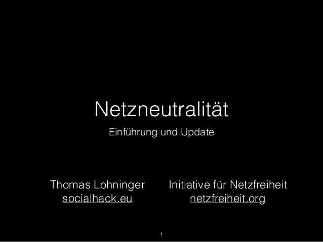 Netzneutralität Einführung und Update 1 Thomas Lohninger socialhack.eu Initiative für Netzfreiheit netzfreiheit.org