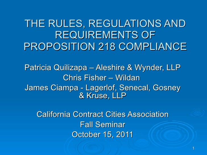 THE RULES, REGULATIONS AND REQUIREMENTS OF PROPOSITION 218 COMPLIANCE Patricia Quilizapa – Aleshire & Wynder, LLP Chris Fi...