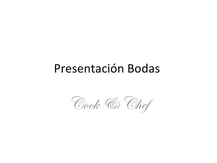 Presentación Bodas  Cook & Chef