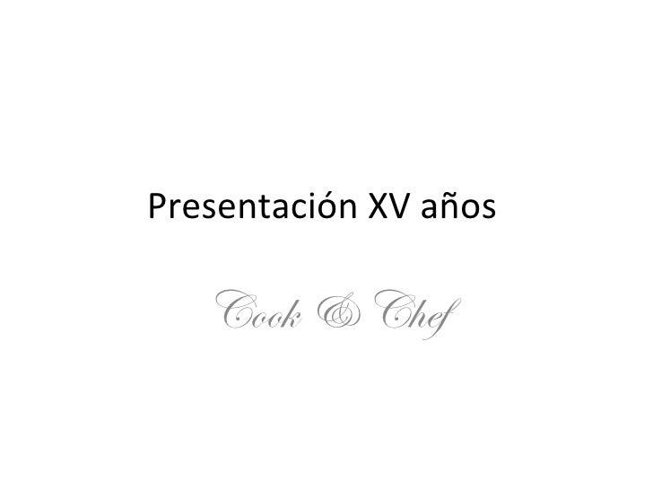 Presentación XV años  Cook & Chef