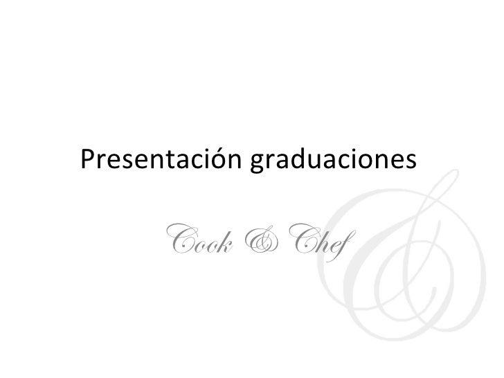 Presentación graduaciones  Cook & Chef