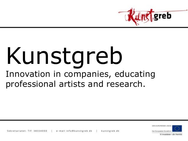 Kunstgreb Innovation in companies, educating professional artists and research.