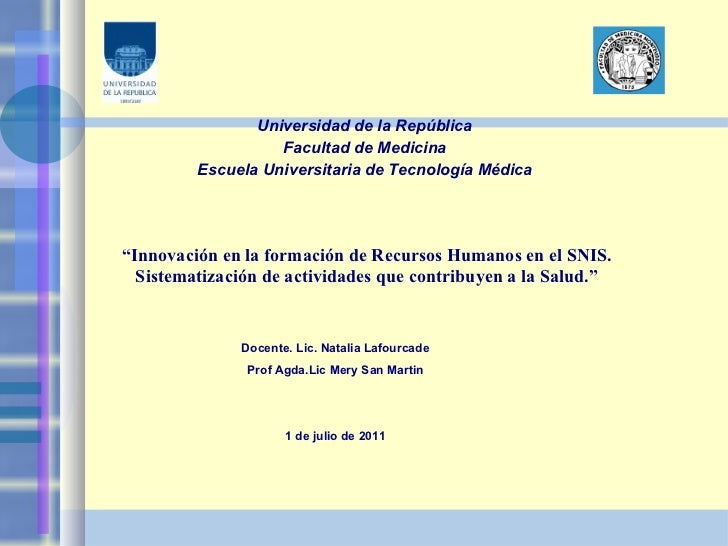 <ul><li>Universidad de la República </li></ul><ul><li>Facultad de Medicina </li></ul><ul><li>Escuela Universitaria de Tecn...