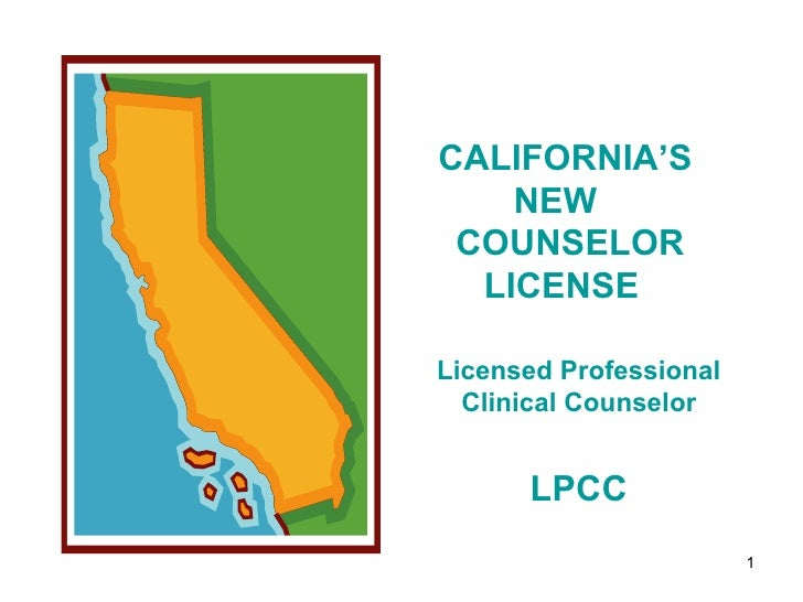 CALIFORNIA'S NEW   COUNSELOR LICENSE   Licensed Professional Clinical Counselor LPCC