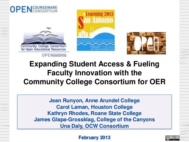 Expanding Student Access & Fueling     Faculty Innovation with theCommunity College Consortium for OER       Jean Runyon, ...