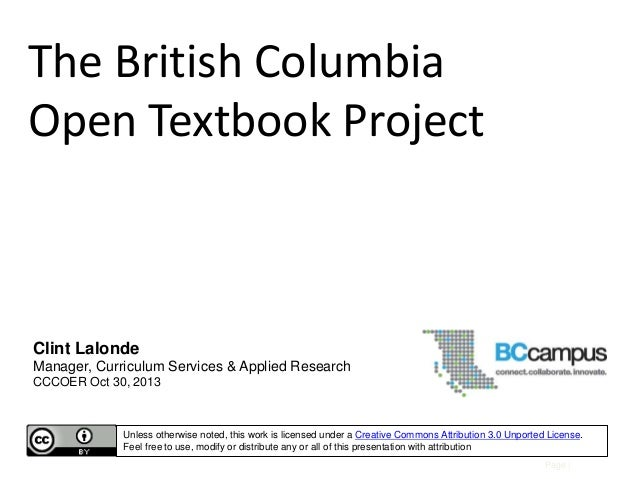 The British Columbia Open Textbook Project  Clint Lalonde Manager, Curriculum Services & Applied Research CCCOER Oct 30, 2...