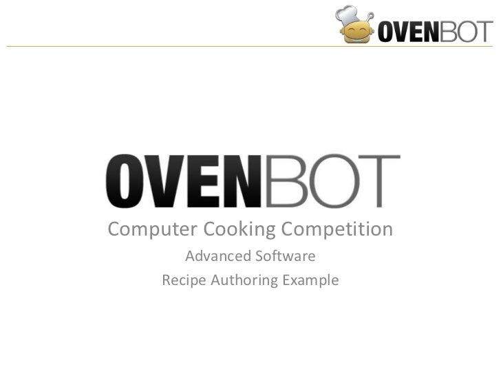 Computer Cooking Competition        Advanced Software     Recipe Authoring Example