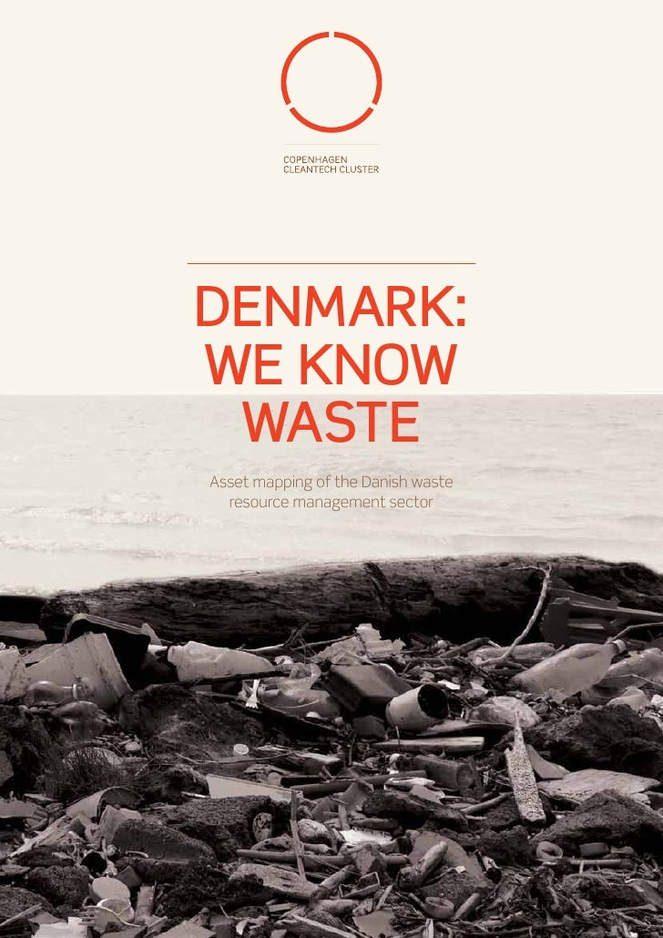 Denmark:We Know WasteAsset mapping of the Danish waste  resource management sector