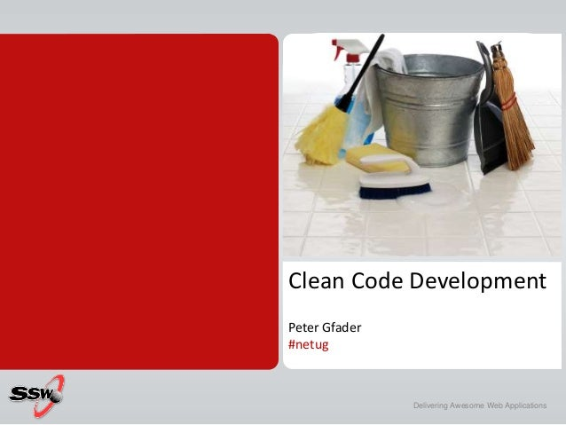 Clean Code Development Peter Gfader #netug Delivering Awesome Web Applications