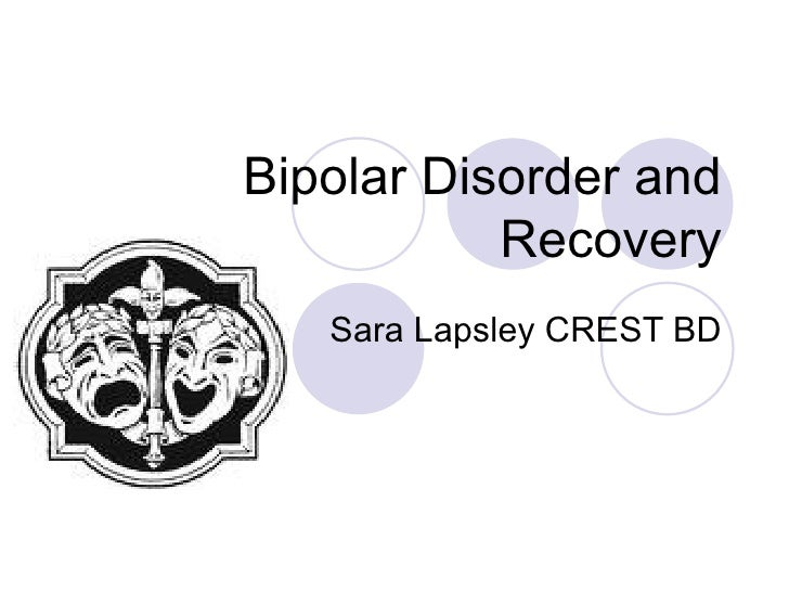 Bipolar Disorder and Recovery Sara Lapsley CREST BD