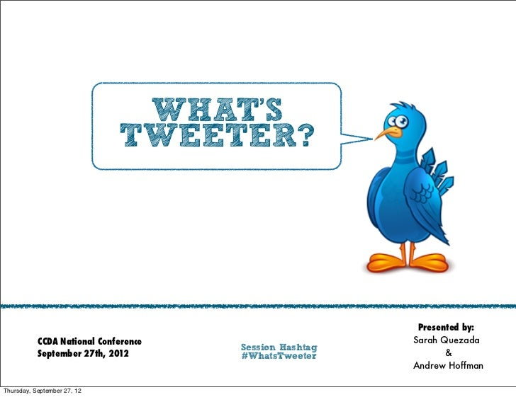 WHAT'S                             TWEETER?                                                         Presented by:         ...