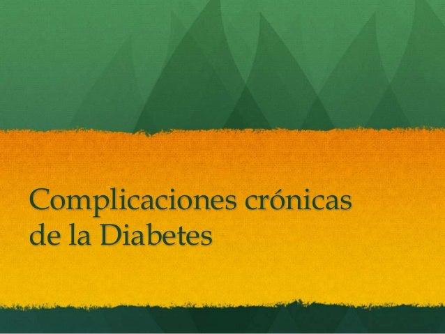 Complicaciones Cronicas Diabetes