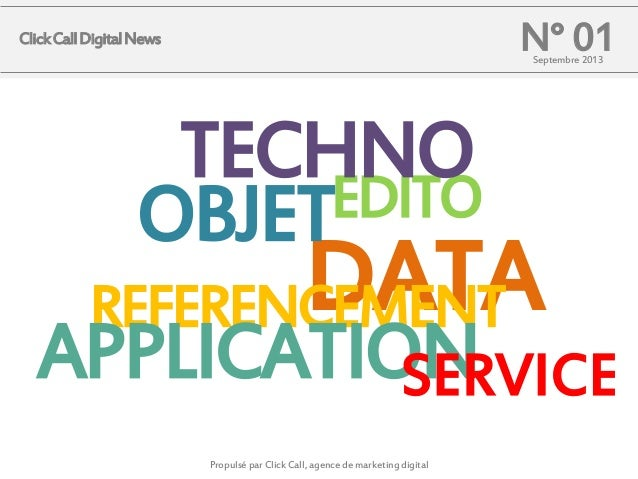 N° 01Septembre 2013 DATA EDITOOBJET TECHNO REFERENCEMENT APPLICATIONSERVICE Propulsé par Click Call, agence de marketing d...