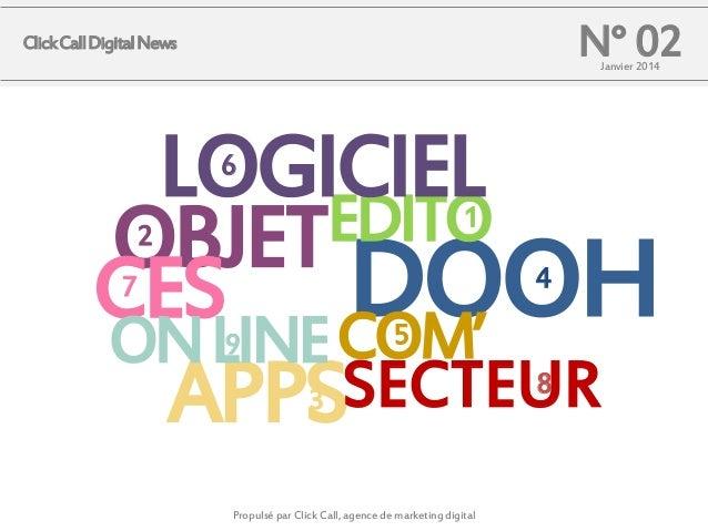 N° 02  Click Call Digital News  Janvier 2014  LOGICIEL EDITO OBJET DOOH CESLINE COM' ON SECTEUR APPS 6  1  2  4  7  5  9  ...