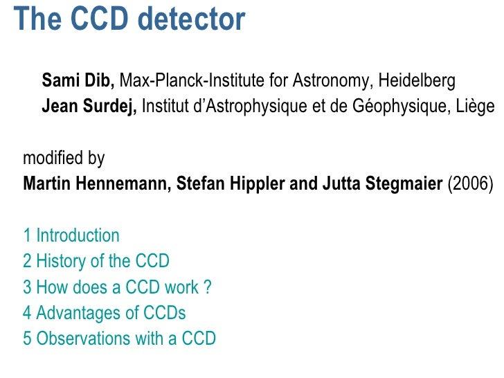 The CCD detector  Sami Dib, Max-Planck-Institute for Astronomy, Heidelberg  Jean Surdej, Institut d'Astrophysique et de Gé...