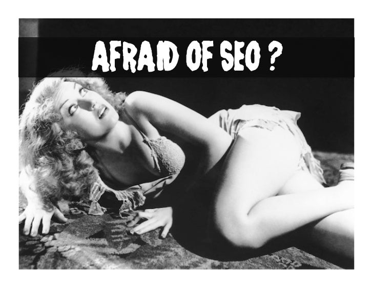 AFRAID OF SEO ?