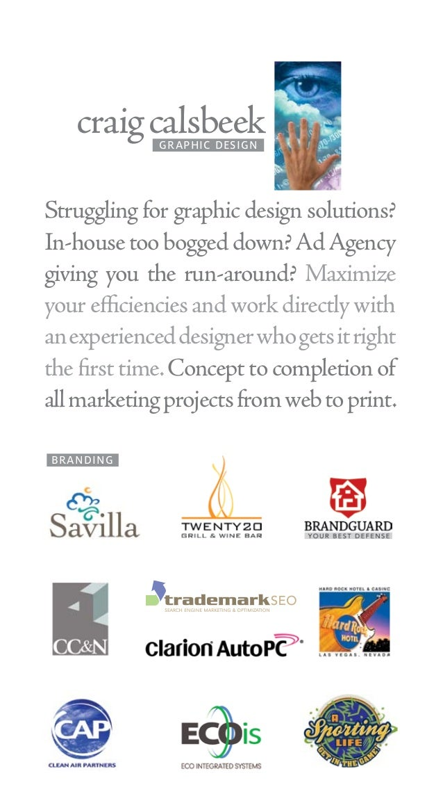 craig calsbeek GRAPHIC DESIGN  Struggling for graphic design solutions? In-house too bogged down? Ad Agency giving you the...