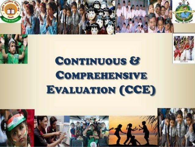 WHATISWHATIS CONTINUOUS COMPREHENSIVEEVALUATION ?CONTINUOUS COMPREHENSIVEEVALUATION ? •Continuous and Comprehensive evalua...