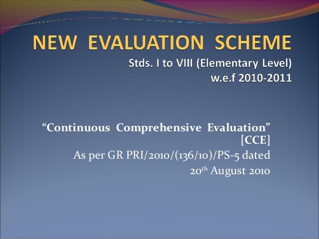 """""""Continuous Comprehensive Evaluation"""" [CCE] As per GR PRI/2010/(136/10)/PS-5 dated 20th August 2010"""