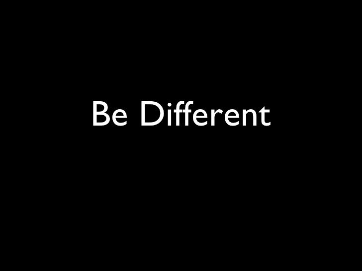 Be Different: 21st Century Vision