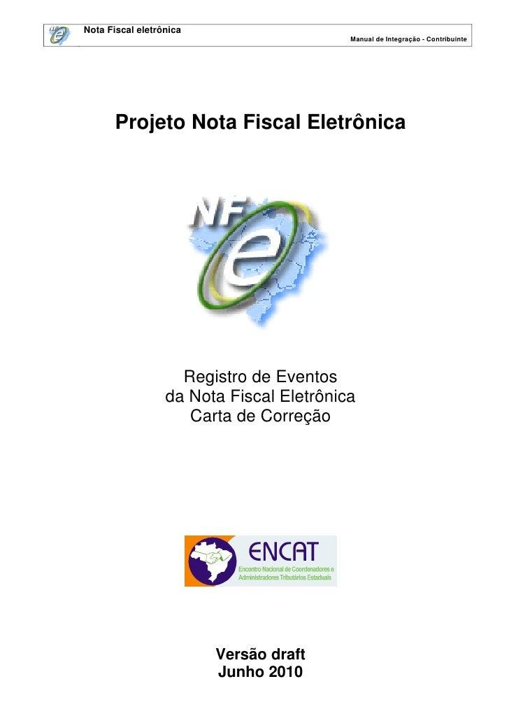 Nota Fiscal eletrônica                                           Manual de Integração - Contribuinte            Projeto No...