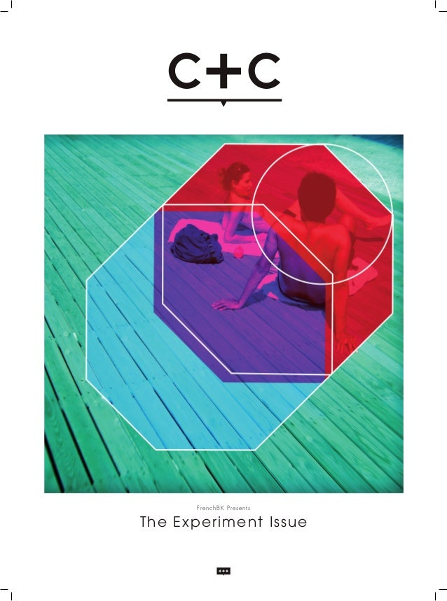FrenchBK Presents: C+C // The Experiment Issue
