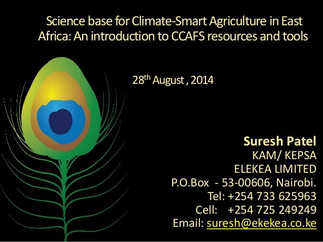 Science base for Climate-Smart Agriculture in East Africa: An introduction to CCAFS resources and tools 28th August , 2014...