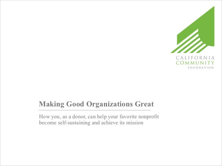 Making Good Organizations Great How you, as a donor, can help your favorite nonprofit become self-sustaining and achieve i...