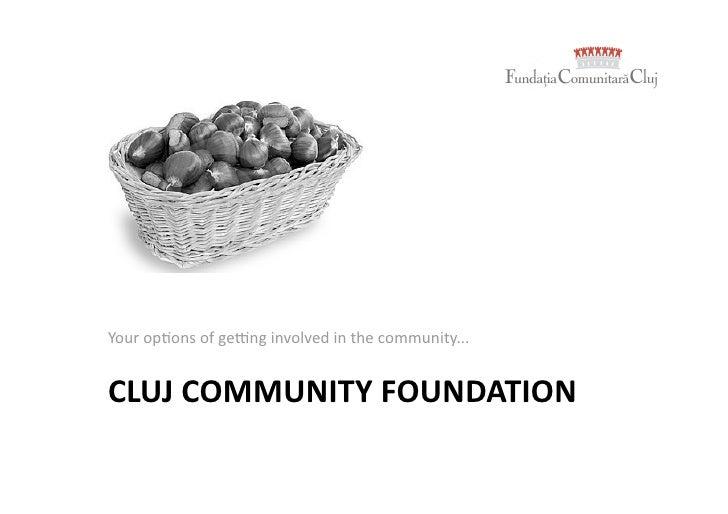 Youroponsofge-nginvolvedinthecommunity...CLUJCOMMUNITYFOUNDATION