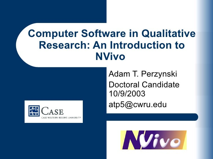 Computer Software in Qualitative  Research: An Introduction to            NVivo                Adam T. Perzynski          ...