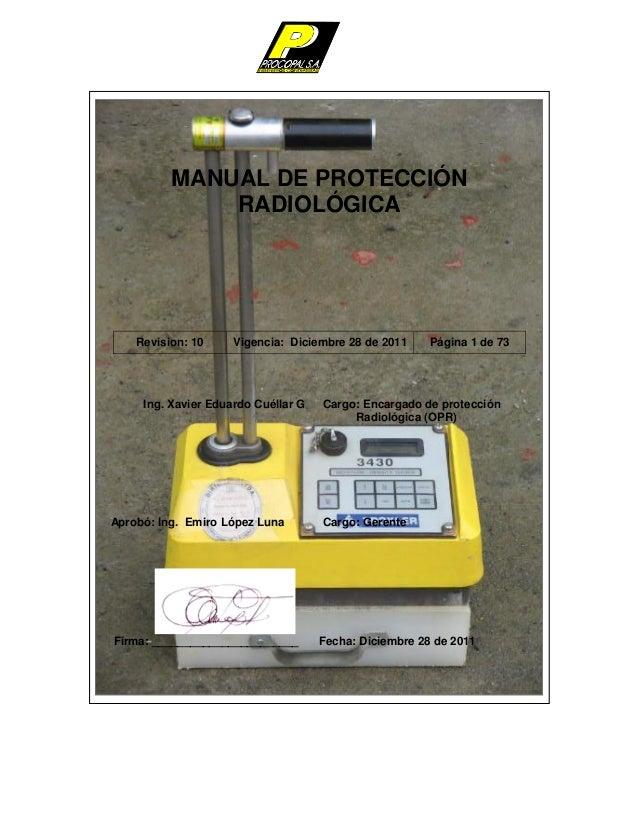 MANUAL DE PROTECCIÓN RADIOLÓGICA  Revision: 10  Vigencia: Diciembre 28 de 2011  Ing. Xavier Eduardo Cuéllar G  Aprobó: Ing...